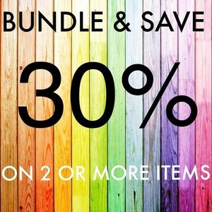 Bundle 2 or more items and save 30%!